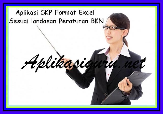 Download Aplikasi SKP Format Excel  Sesuai Landasan Peraturan BKN Terbaru 2018