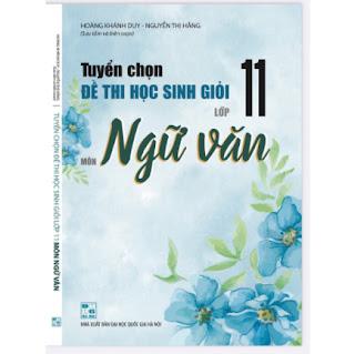 Tuyển chọn đề thi học sinh giỏi lớp 11 môn ngữ văn ebook PDF EPUB AWZ3 PRC MOBI