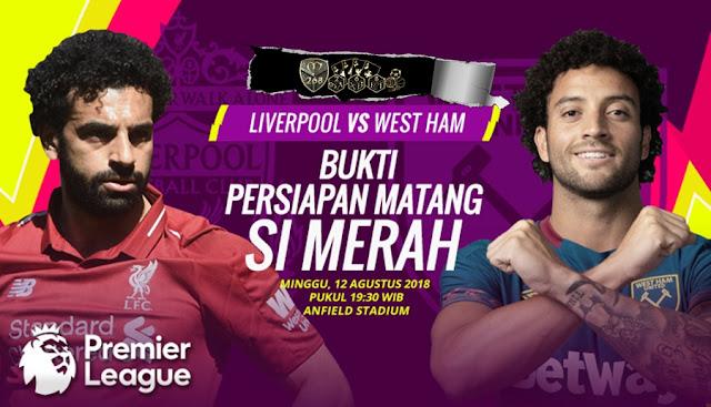 Prediksi Liverpool Vs West Ham United, Minggu 12 Agustus 2018 Pukul 19.30 WIB