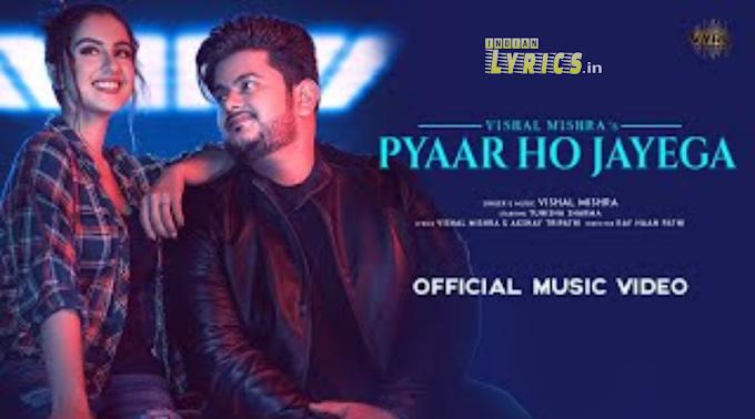 Pyaar Ho Jayega Lyrics by Vishal Mishra    Lyrics in Hindi  and English