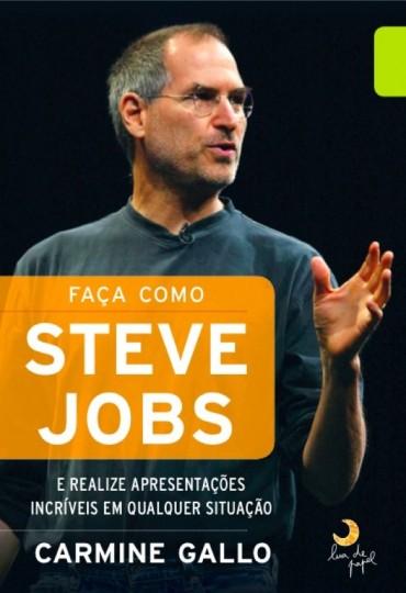 Faça Como Steve Jobs – Carmine Gallo Download Grátis