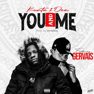 [Music] Kunta Ft Gervais – You & Me