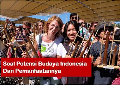 Soal Potensi Budaya Indonesia & Pemanfaatannya + Jawaban