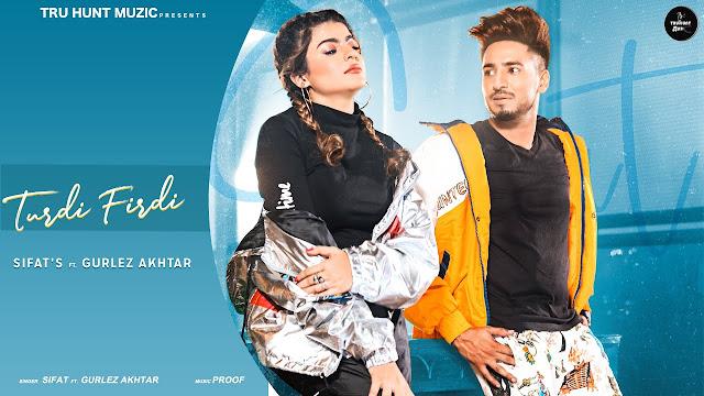 TURDI FIRDI Lyrics - Sifat, Gurlej Akhtar | Proof | Sukh Brar | Latest Punjabi Songs 2020 Lyrics Planet