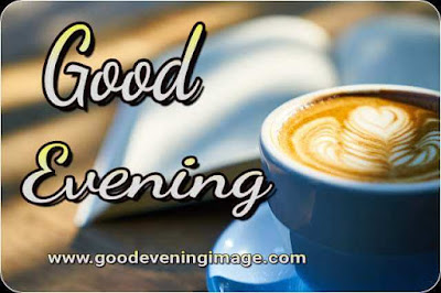 Best good evening images with tea
