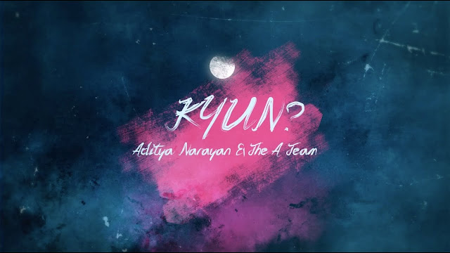 KYUN LYRICS IN HINDI - ADITYA NARAYAN