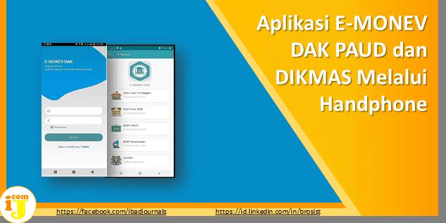 Aplikasi E-MONEV DAK PAUD dan DIKMAS Melalui Handphone