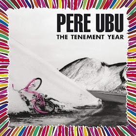 Pere Ubu's The Tenement Year