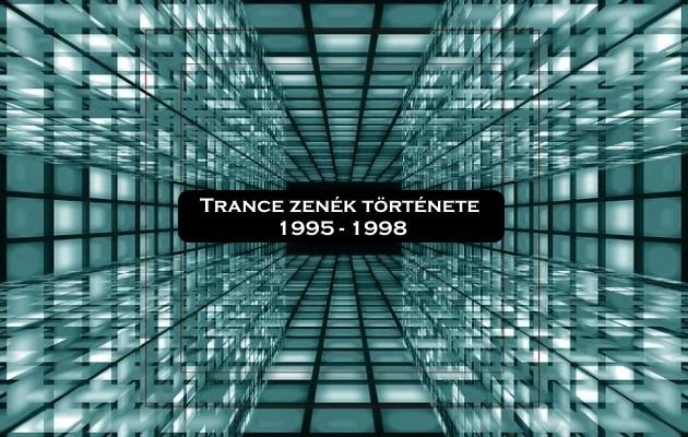 Trance zenék története 1995 - 1998