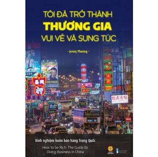 Tôi đã trở thành thương gia vui vẻ và sung túc - Kinh nghiệm buôn bán hàng Trung Quốc ebook PDF EPUB AWZ3 PRC MOBI