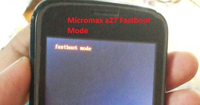 MICROMAX A27 FASTBOOT MODE DRIVER DOWNLOAD FREE
