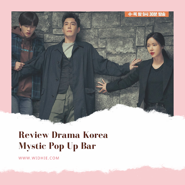 Review Drama Korea Mystic Pop Up Bar