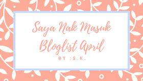 Saya Nak Masuk Bloglist April by S.K