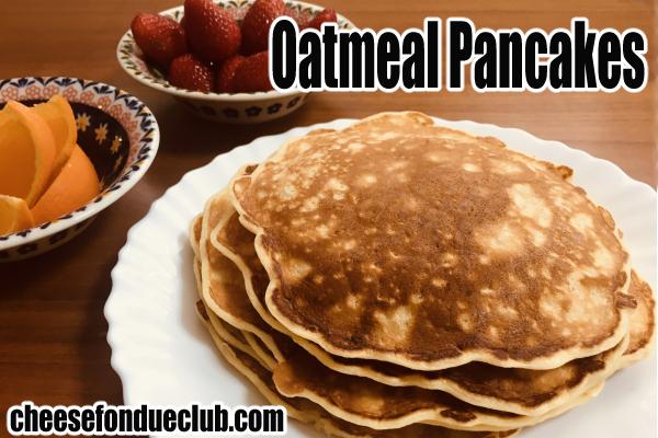オートミールパンケーキのレシピ Oatmeal Pancakes