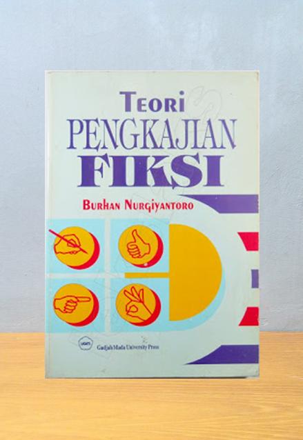 TEORI PENGKAJIAN FIKSI, Burhan Nurgiyantoro