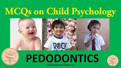 Child Psychology MCQs Pedodontics
