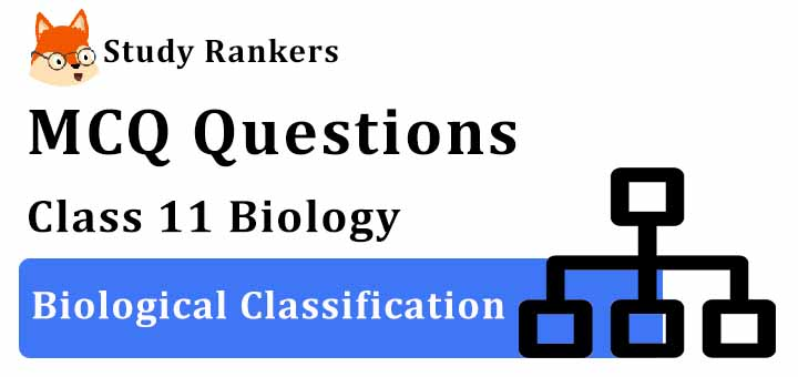 MCQ Questions for Class 11 Biology: Ch 2 Biological Classification