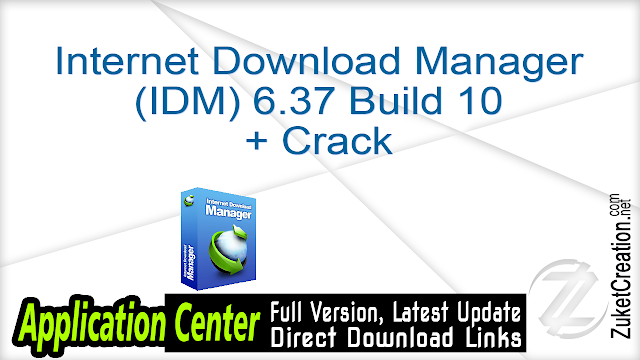 Internet Download Manager (IDM) 6.37 Build 10 + Crack
