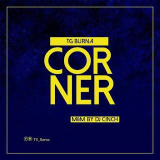 Mp3: TG Burna - Corner