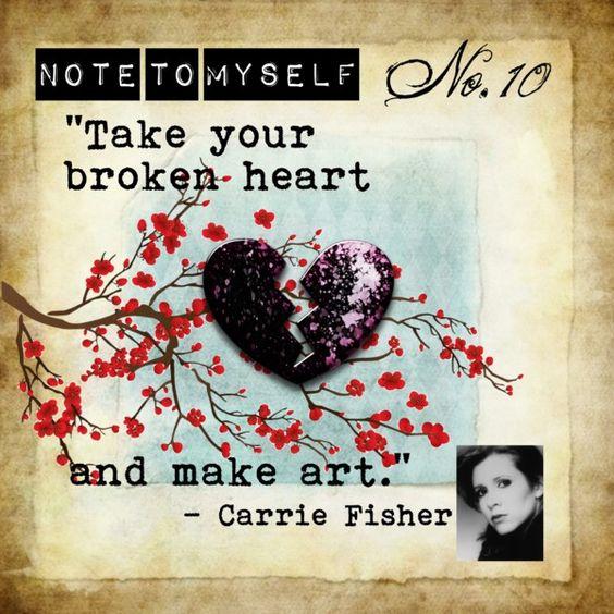 Meri's Musings: Note to Myself #10: Take Your Broken Heart