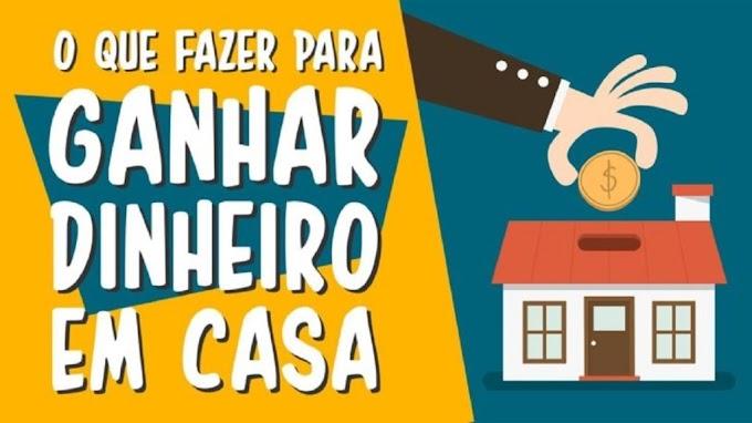 ESPECIAL DE COMO GANHAR DINHEIRO EM CASA