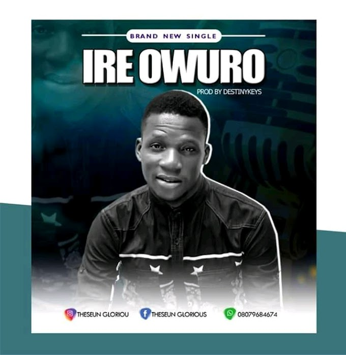"""Seun Glorious releases a new single, titled """"IreOwuro"""""""