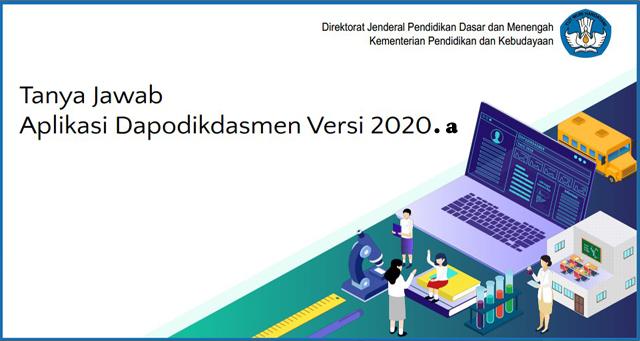 Tanya Jawab Aplikasi Dapodikdasmen Versi 2020 ( Rilis Update Aplikasi Dapodikdasmen Versi 2020.a )