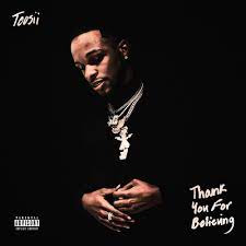 TOOSII Dropped Fresh Studio Album 'Thank You For Believing'.