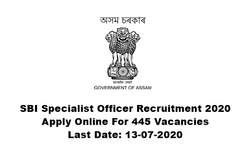 SBI Specialist Officer Recruitment 2020 : Apply Online For 445 Vacancies. Last Date: 13-07-2020