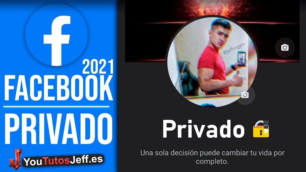 Como Poner Facebook Privado por Completo 2021