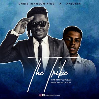 Chris Johnson King - The Tribe ft. Anjorin