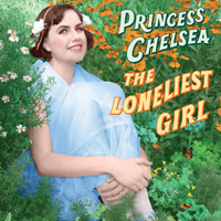 The Top 50 Albums of 2018: 32. Princess Chelsea - The Loneliest Girl