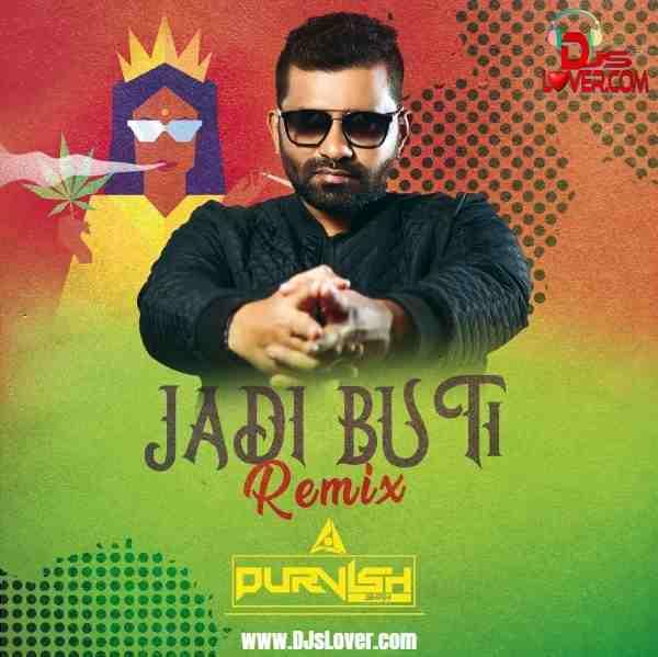 Jadi Buti Remix DJ Purvish mp3 download
