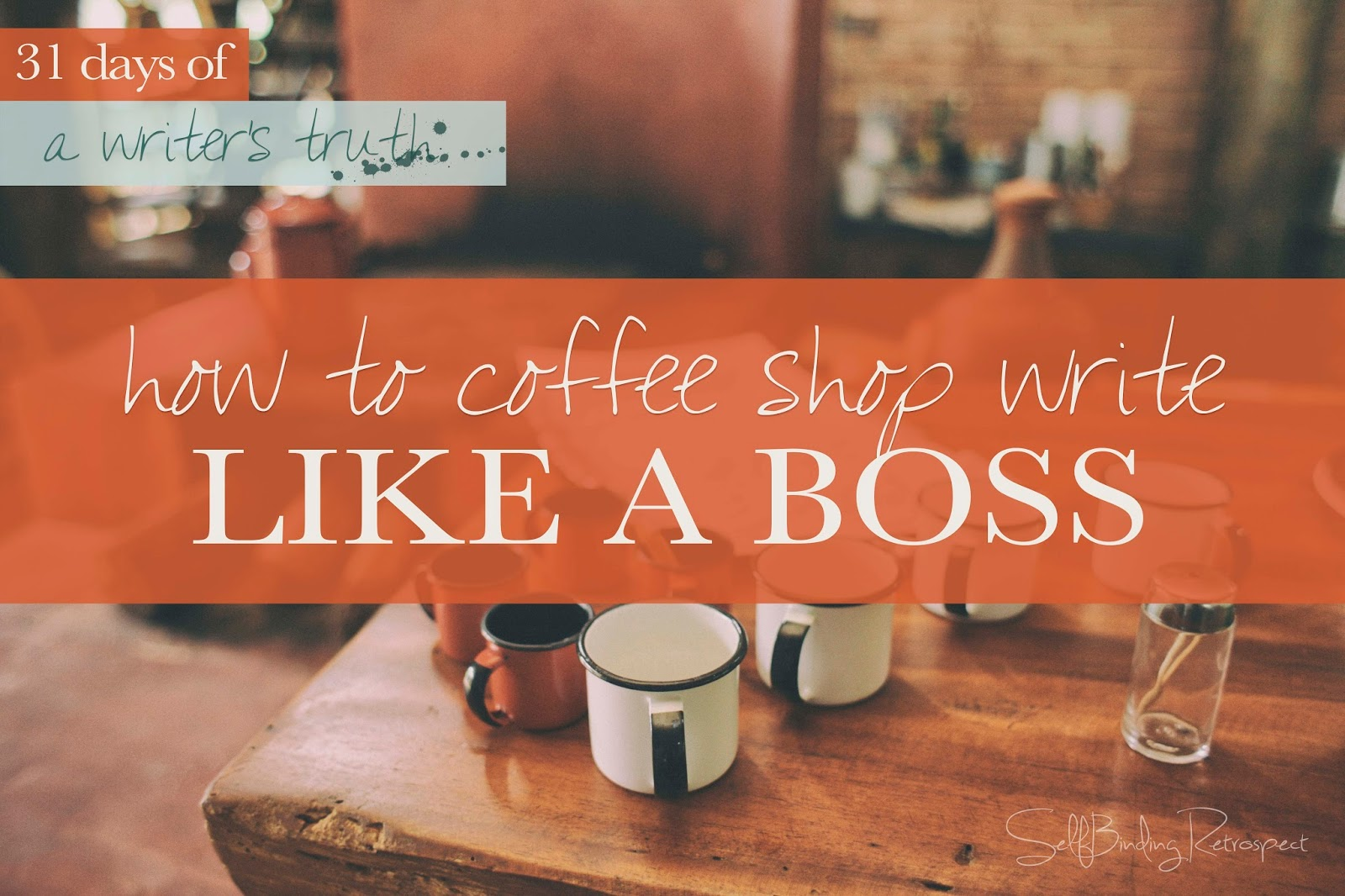 How to coffee shop write like a boss #write31days
