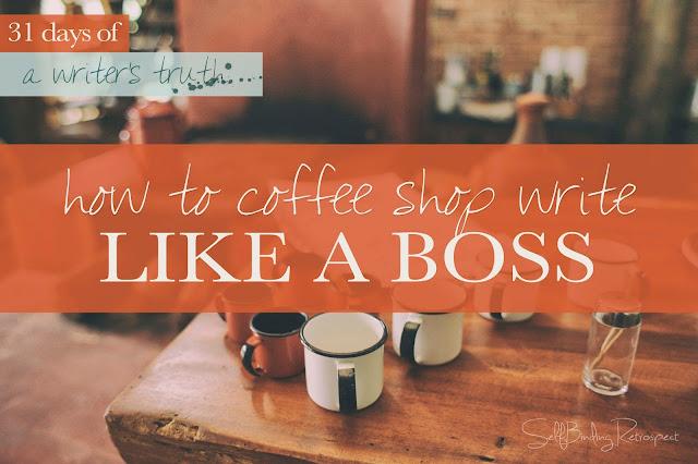 How to coffee shop write like a boss #write31days