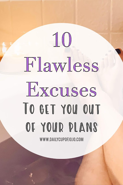 excuses to get out of plans | stay home remedy | don't want to go out | how to get out of a date | how to get out of going somewhere | tell someone no |