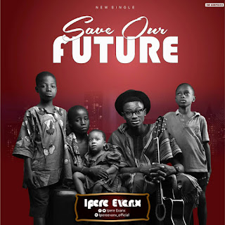 Save Our Future - Ipere Evanx