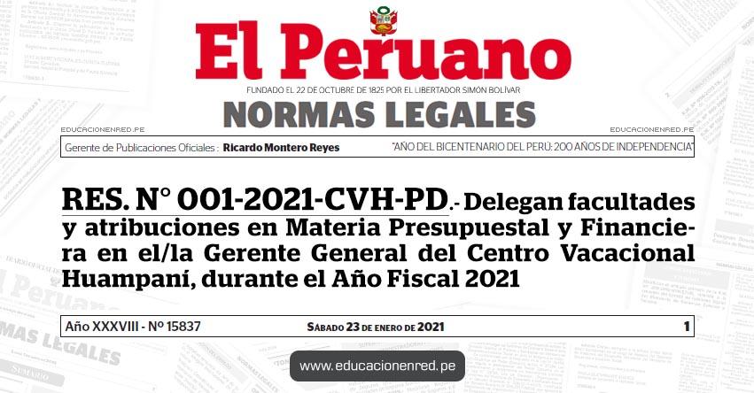 RES. N° 001-2021-CVH-PD.- Delegan facultades y atribuciones en Materia Presupuestal y Financiera en el/la Gerente General del Centro Vacacional Huampaní, durante el Año Fiscal 2021