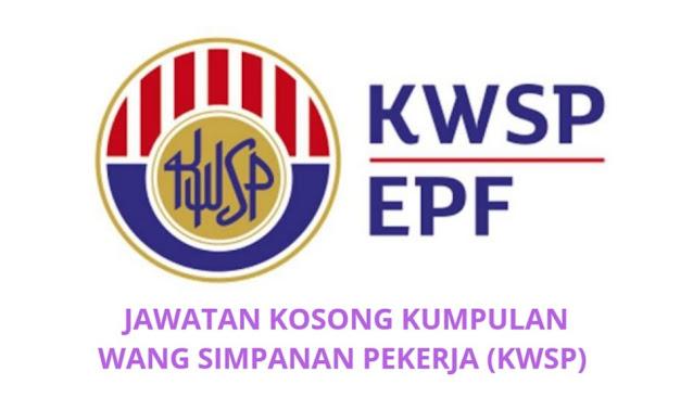 Jawatan Kosong KWSP 2021 Kumpulan Wang Simpanan Pekerja