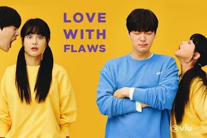DRAMA KOREA LOVE WITH FLAW EPISODE 31-32 END SUBTITLE INDONESIA