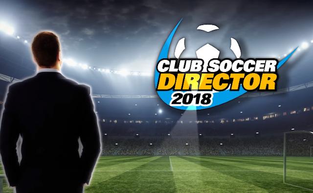 Club Soccer Director 2018 v2.0.3 Mod Apk (Unlimited Money)