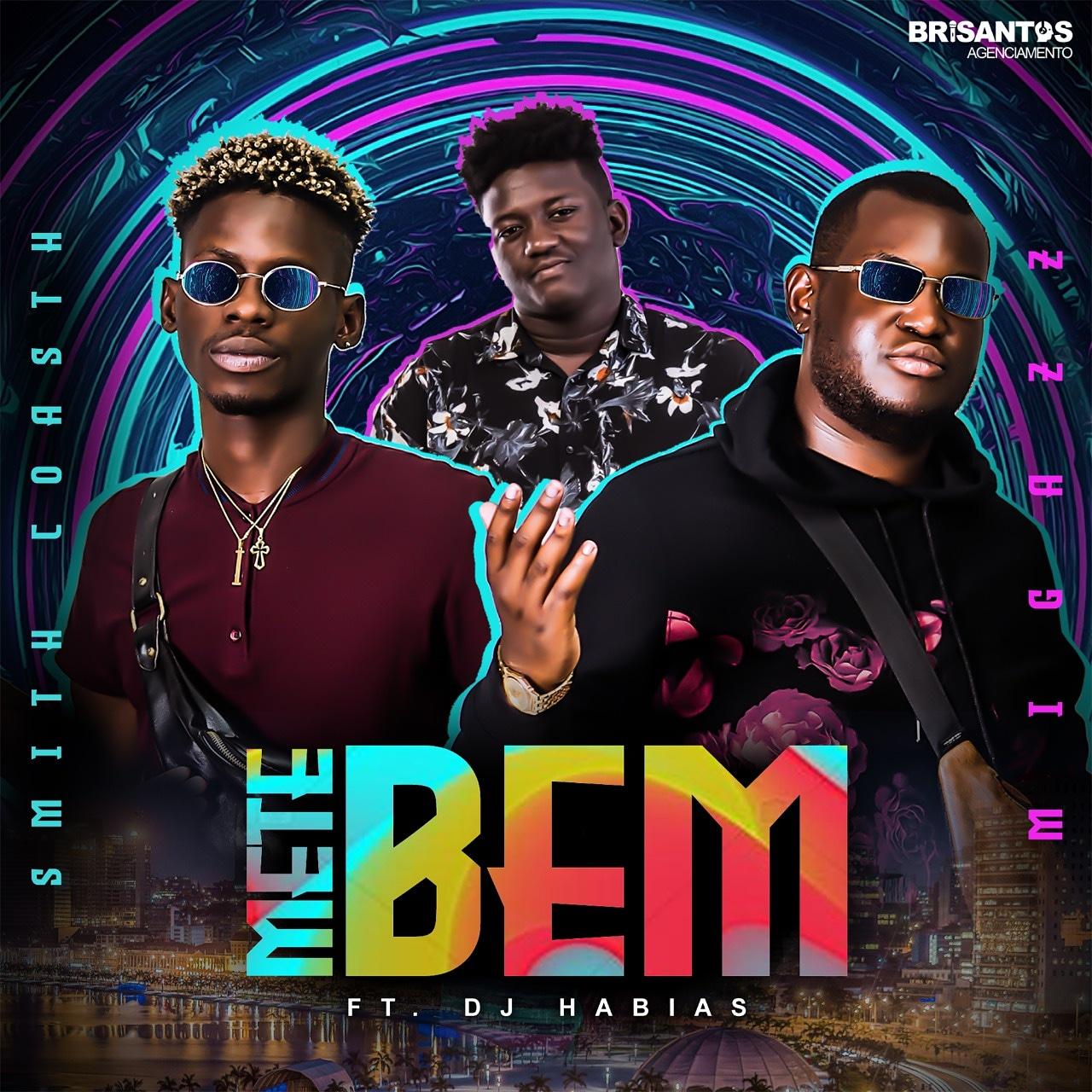 DOWNLOAD MP3 : Smith Coasth feat. Migazz & DJ Habias - Mete Bem (Afro House)(2020) - BEIRA9DADES ...