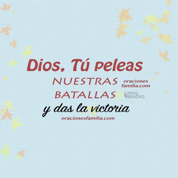 imagen Dios pelea mis batallas, mensajes cristianos de la familia para facebook por mery bracho