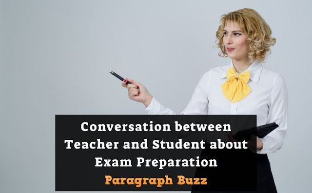 Conversation between Teacher and Student about Exam Preparation
