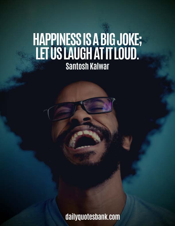 Funny Quotes About Being Happy Again