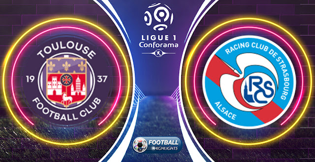 Toulouse vs Strasbourg – Highlights