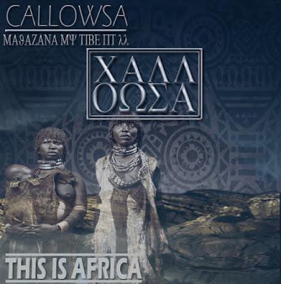 CallowSa - Majazana My Tribe Pt II (This Is Africa)