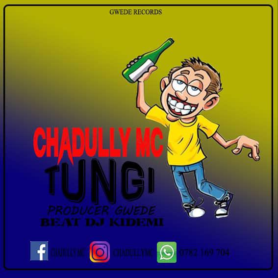 AUDIO | CHADULLY - TUNGI | DOWNLOAD NOW