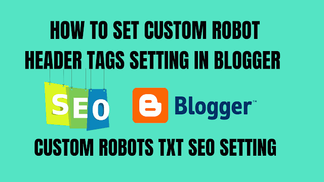 How to set Custom Robots Header Tags in new blogger interface