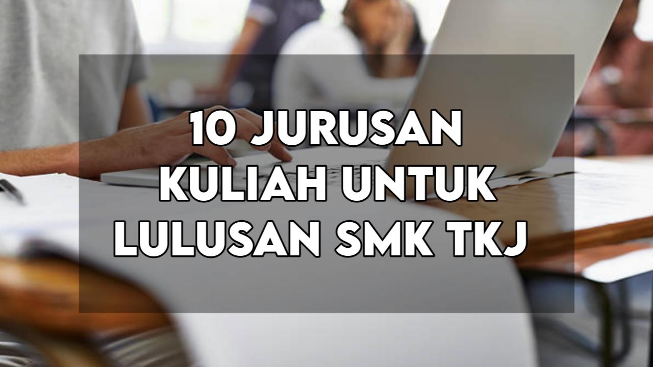 10 Jurusan Kuliah Untuk Lulusan SMK TKJ